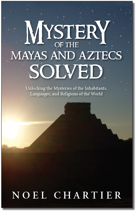 Mystery of the Mayas and Aztecs Solved